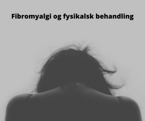 Fibromyalgi og fysikalsk behandling
