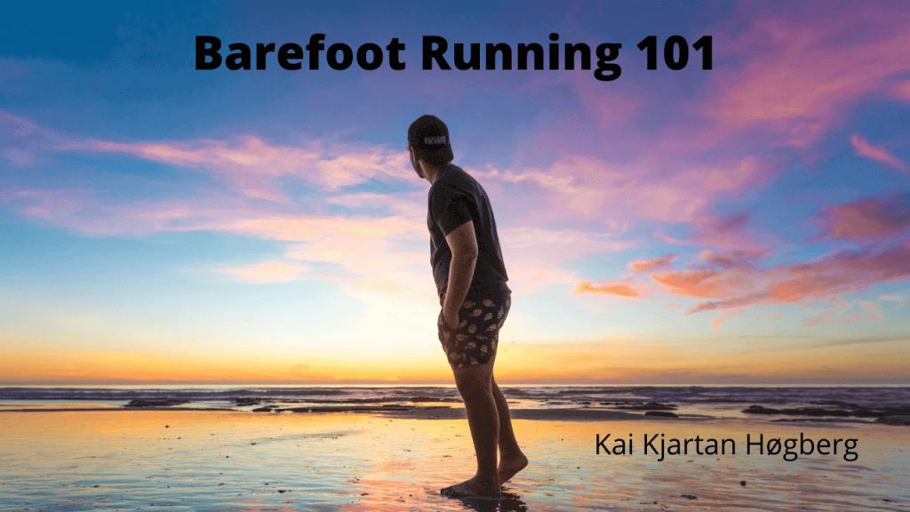 Barefoot Running 101
